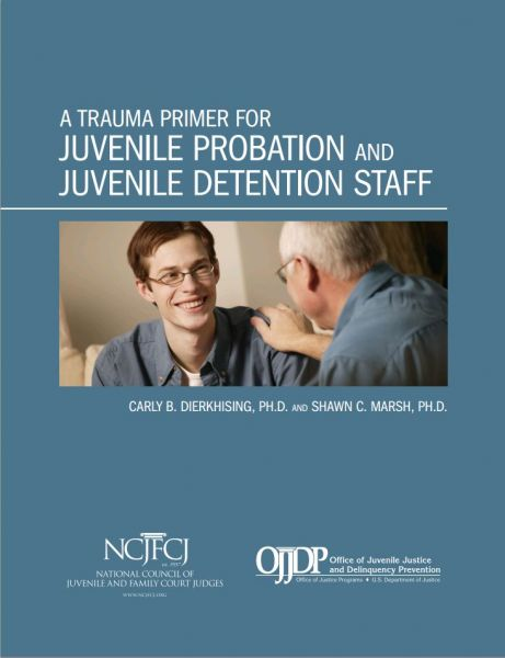A Trauma Primer for Juvenile Probation and Juvenile Detention Staff