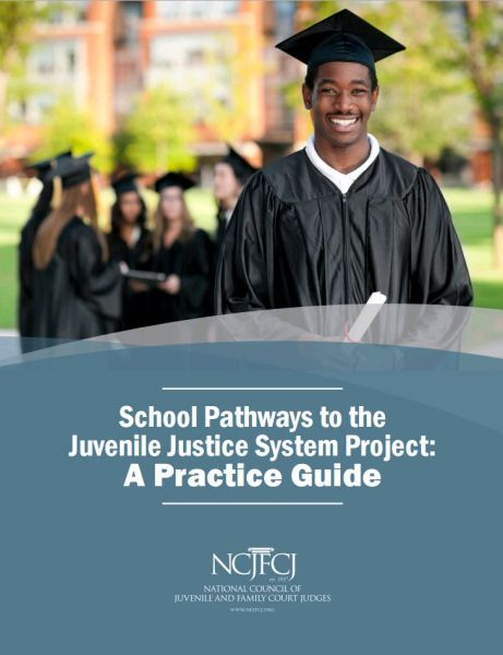 School Pathways to the Juvenile Justice System Project: A Practice Guide