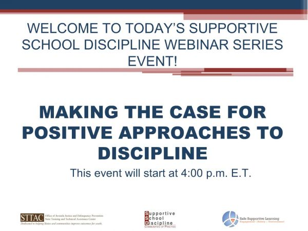 Making the Case for Positive Approaches to Discipline - Supportive School Discipline (SSD) Webinar Series