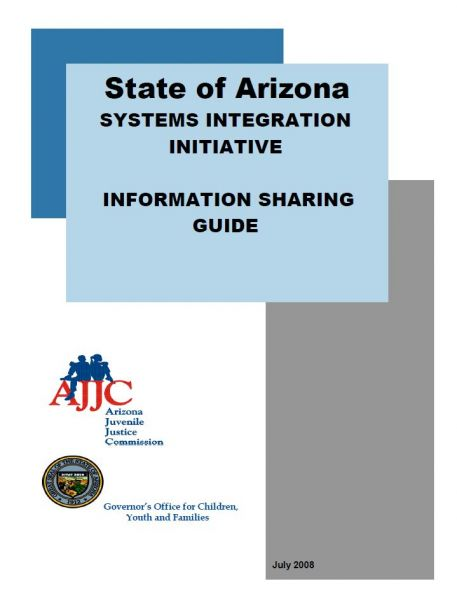 State of Arizona Systems of Integration Initiative Information Sharing Guide