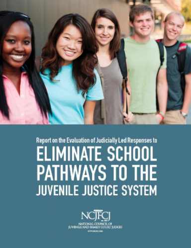 Report on the Evaluation of Judicially Led Responses to Eliminate School Pathways to the Juvenile Justice System